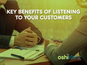 Key Benefits of Listening To Your Customers