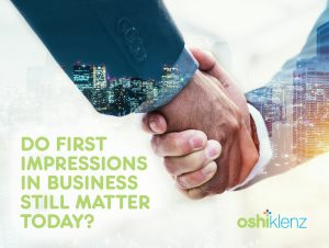 Do First Impressions in Business Still Matter Today?